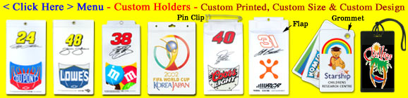 Custom Holders With Variety of Custom Designs, Custom Sizes and Custom Imprints With High Resolution Silk Screen Imprinting or Photo Quality Full Color Printed.
